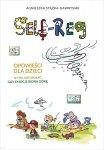 Self-Reg Opowieści dla dzieci o tym jak działać gdy emocje biorą górę