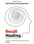 Recall Healing Uzdrawianie Absolutne