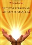 Skuteczne uzdrawianie metodą Domancicia