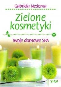Zielone kosmetyki Twoje domowe SPA