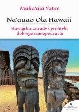 Na auao Ola Hawaii Hawajskie zasady i praktyki dobrego samopoczucia