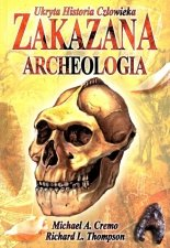 Zakazana archeologia Ukryta historia człowieka