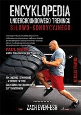 Encyklopedia undergroundowego treningu siłowo-kondycyjnego