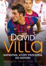 David Villa Napastnik który przeszedł do historii