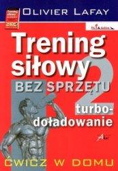 Trening siłowy bez sprzętu 2. Turbo-doładowanie