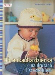 Ubranka dla dziecka na drutach i szydełkiem
