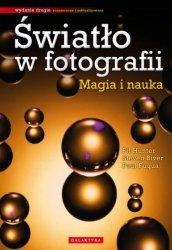 Światło w fotografii Magia i nauka