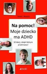 Na pomoc! Moje dziecko ma ADHD