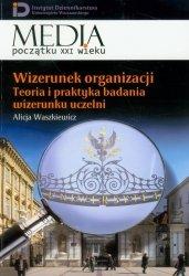 Wizerunek organizacji Teoria i praktyka badania wizerunku uczelni t.13