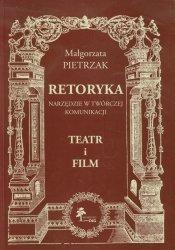 Retoryka Narzędzie w twórczej komunikacji Teatr i film