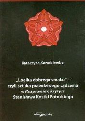 Logika dobrego smaku czyli sztuka prawdziwego sądzenia w Rozprawie o krytyce Stanisława Kostki Potockiego