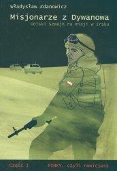 Misjonarze z Dywanowa. Polski Szwejk na misji w Iraku
