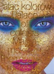 Pałac kolorów Magia makijażu
