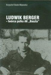 Ludwik Berger twórca pułku AK Baszta
