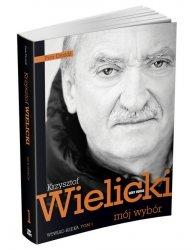 Mój wybór Krzysztof Wielicki t.1