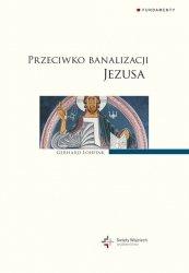 Przeciwko banalizacji Jezusa