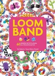Loom Band 60 wzorów do wyplatania dla początkujących
