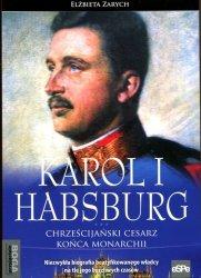 Karol I Habsburg Chrześcijański cesarz końca monarchii
