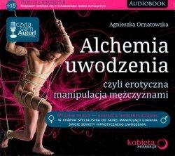 Alchemia uwodzenia, czyli erotyczna manipulacja mężczyznami Audiobook