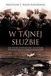 W Tajnej Służbie. Jak Polski Wywiad Dał Aliantom Zwycięstwo w Afryce Północnej