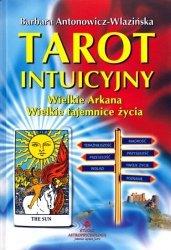 Tarot intuicyjny Wielkie Arkana Wielkie tajemnice życia