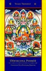 Oświecona podróż. Codzienne życie buddyjską praktyką
