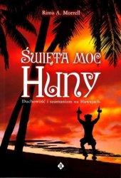Święta moc Huny. Duchowość i szamanizm na Hawajach