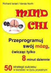 Mind Chi. Przeprogramuj swój mózg, ćwicząc tylko 8 minut dziennie