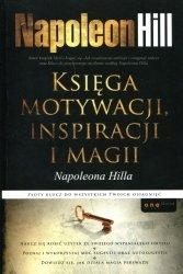 Księga motywacji inspiracji i magii Napoleona Hilla