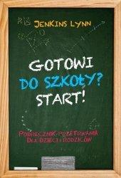 Gotowi do szkoły? Start! Podręcznik przetrwania dla dzieci i rodziców