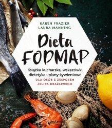 Dieta FODMAP. Książka kucharska, wskazówki dietetyka i plany żywieniowe