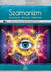 Szamanizm filozofia religia praktyka dla początkujących
