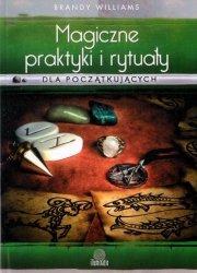 Magiczne praktyki i rytuały dla początkujących