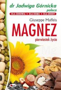 Magnez pierwiastek życia. Dr Jadwiga Górnicka poleca