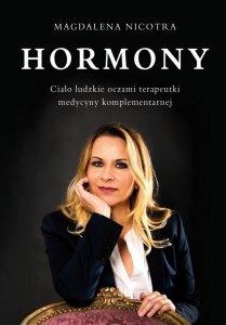 Hormony Ciało ludzkie oczami terapeutki medycyny komplementarnej