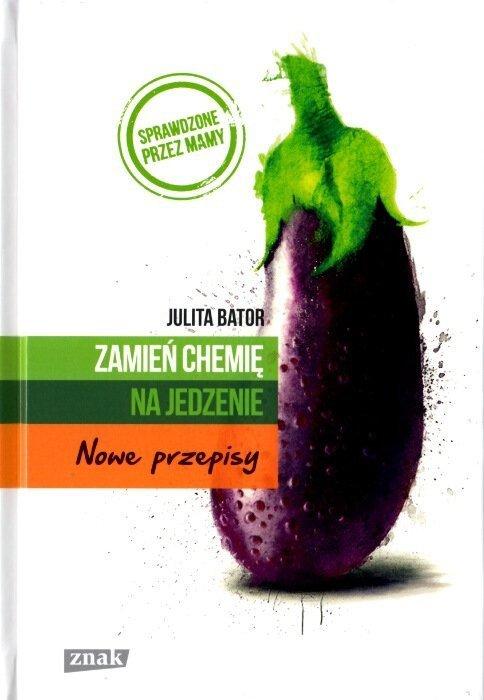 Zamień chemię na jedzenie Nowe przepisy