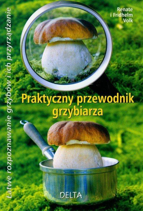 Praktyczny przewodnik grzybiarza