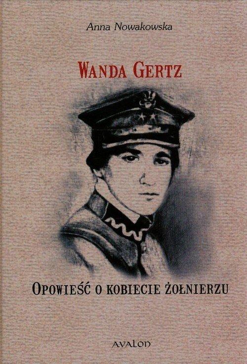 Wanda Gertz Opowieść o kobiecie żołnierzu
