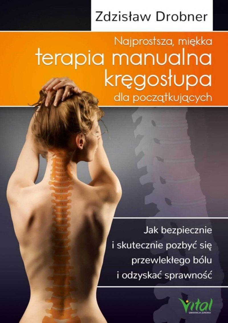 Najprostsza miękka terapia manualna kręgosłupa dla początkujących
