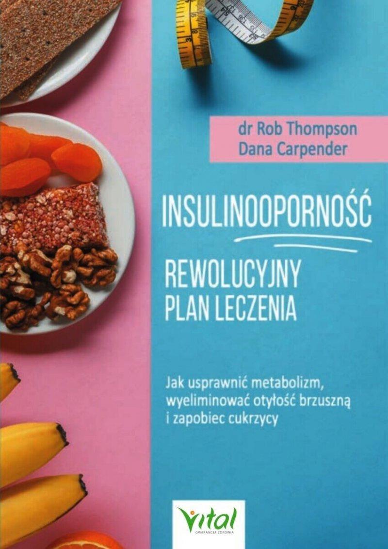 Insulinooporność rewolucyjny plan leczenia