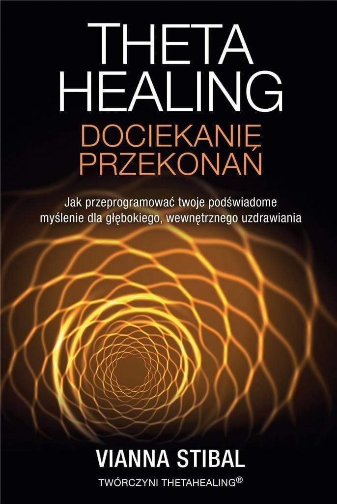 Theta Healing Dociekanie przekonań