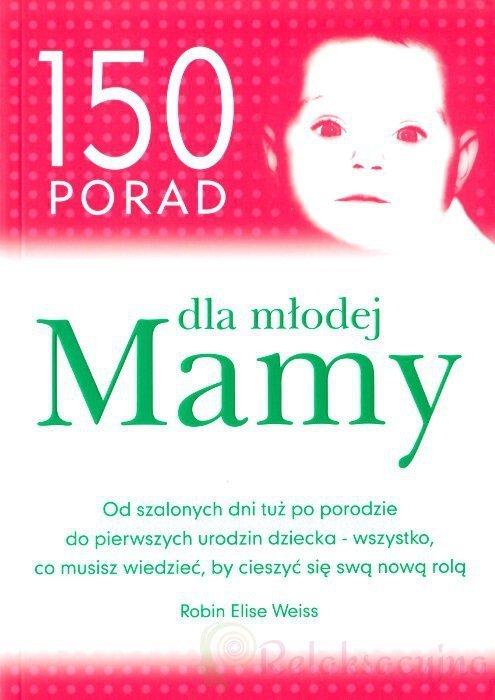 150 Porad Dla Młodej Mamy 150 Porad Dla Młodego Taty