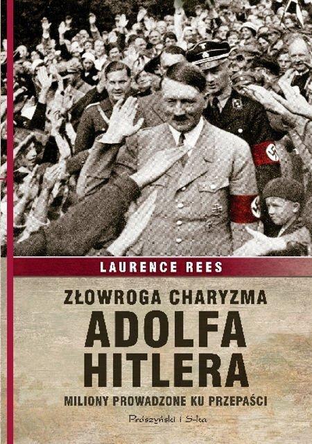 Złowroga charyzma Adolfa Hitlera. Miliony prowadzone ku przepaści