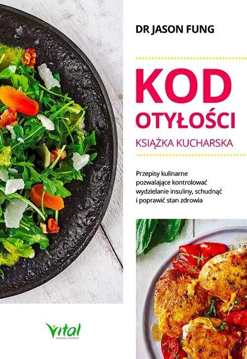 Kod otyłości Sekrety utraty wagi książka kucharska dla zdrowia