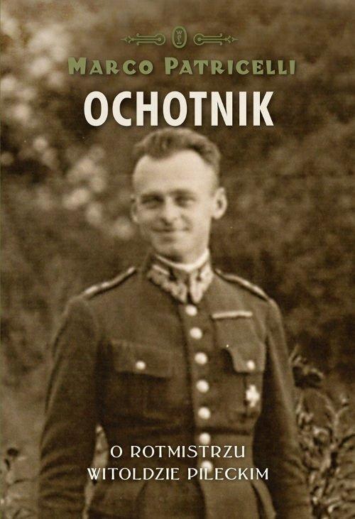 Ochotnik O rotmistrzu Witoldzie Pileckim