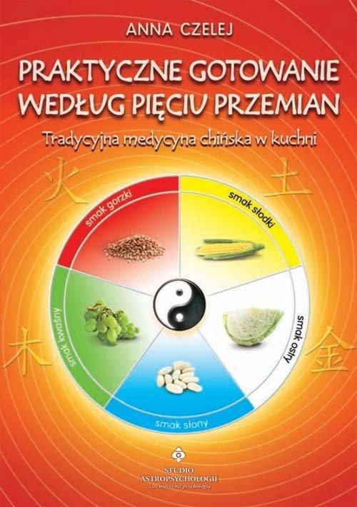 Praktyczne gotowanie według pięciu przemian