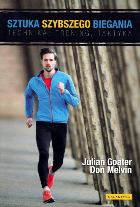 Sztuka szybszego biegania. Technika trening taktyka