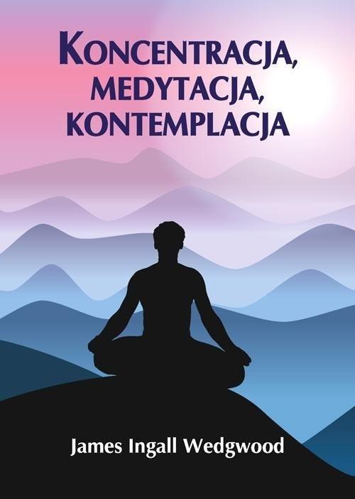 Koncentracja medytacja kontemplacja