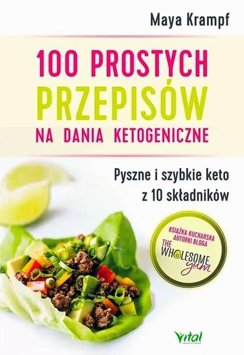 100 prostych przepisów na dania ketogeniczne