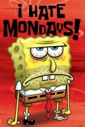 Spongebob (I Hate Mondays) - plakat